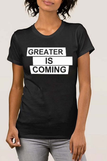 Greater is Coming (Black)