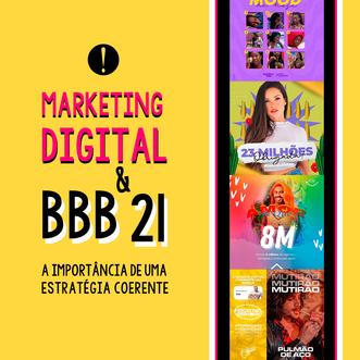 Marketing Digital e BBB21: a importância de uma estratégia coerente