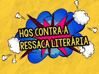 4 HQs Incríveis contra a Ressaca Literária