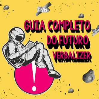 Guia do futuro Verbalizer!