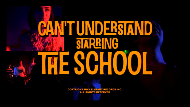 THE SCHOOL - CAN'T UNDERSTAND - MUSIC VIDEO