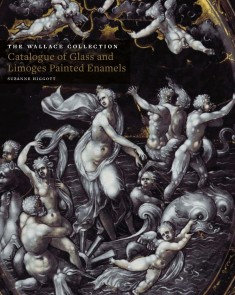 The Wallace Collection: Catalogue of Glass and Limoges Painted Enamels