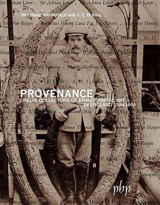 Provenance: Twelve Collectors of Ethnographic Art in England 1760–1990