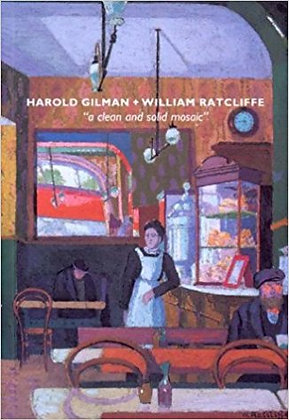 Harold Gilman + William Ratcliffe