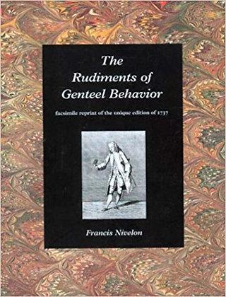 The Rudiments of Genteel Behaviour