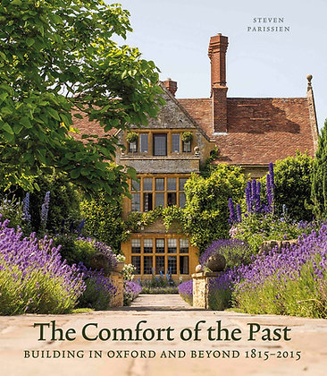 The Comfort of the Past: Building in Oxford and Beyond 1815–2015
