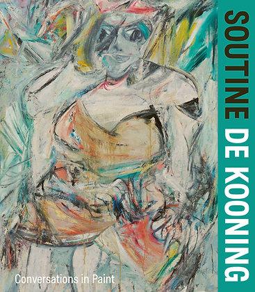 Soutine / de Kooning: Conversations in Paint