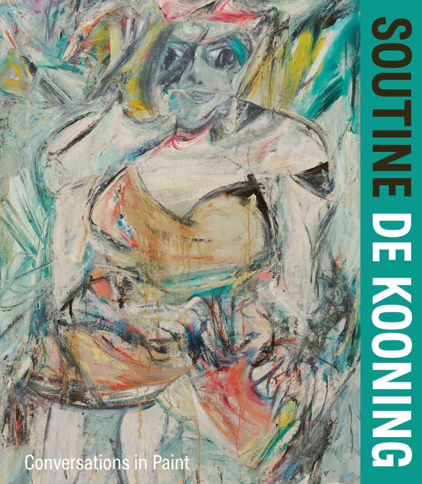 Soutine/De Kooning: Conversations in Paint