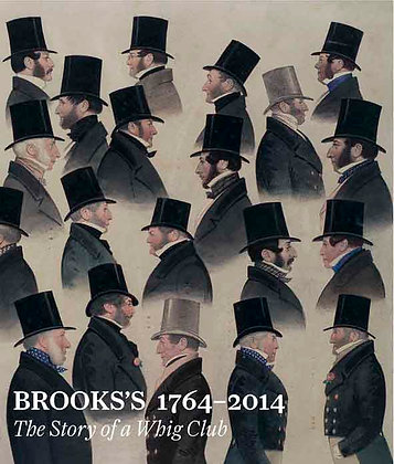 Brooks's 1764–2014: The Story of a Whig Club