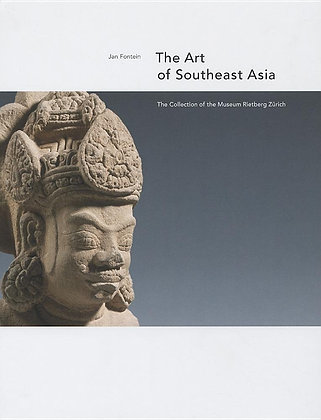 The Art of Southeast Asia: The Collection of the Museum Rietberg