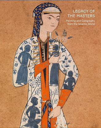 Legacy of the Masters: Painting and Calligraphy from the Islamic World