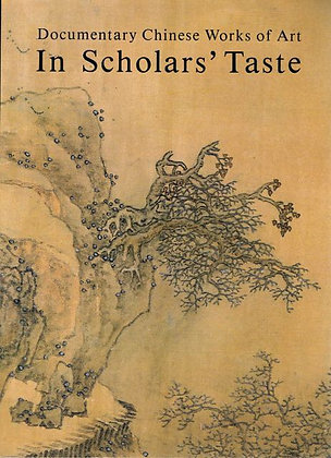 In Scholars' Taste: Documentary Chinese Works of Art