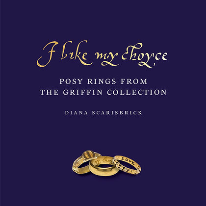 I Like My Choyse: Posy Rings from the Griffin Collection