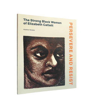 Persevere and Resist: The Strong Black Women of Elizabeth Catlett