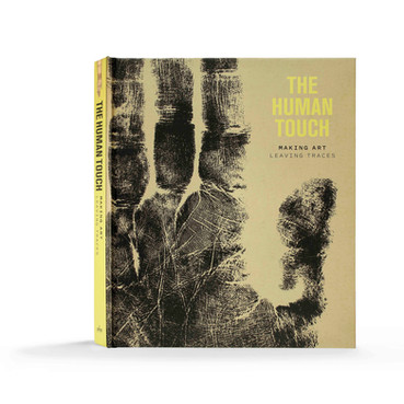 The Human Touch: Making Art, Leaving Traces