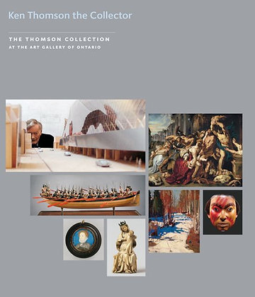 Kenneth Thomson the Collector and the Thomson Collection