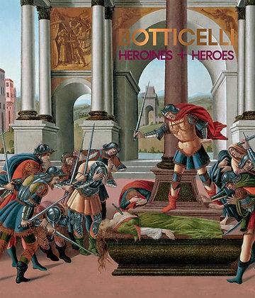 Botticelli: Heroines and Heroes