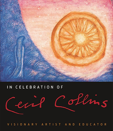 In Celebration of Cecil Collins: Visionary Artist and Educator