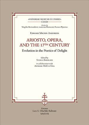 Ariosto, Opera, and the 17th Century Evolution in the Poetics of Delight