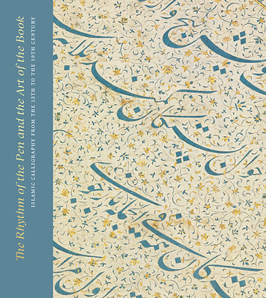 The Rhythm of the Pen and the Art of the Book: Islamic Calligraphy