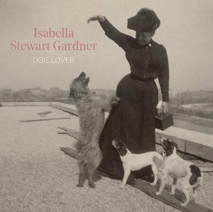Isabella Stewart Gardner, Dog Lover