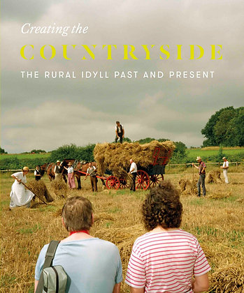 Creating the Countryside: The Rural Idyll Past and Present