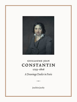 Guillaume Jean Constantin (1755–1816):  A Drawings Dealer in Paris