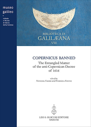 Copernicus Banned: The Entangled Matter of the Anti-Copernican Decree of 1616