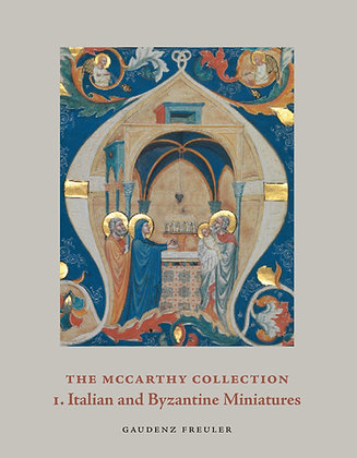 The McCarthy Collection Vol I: Italian and Byzantine Miniatures