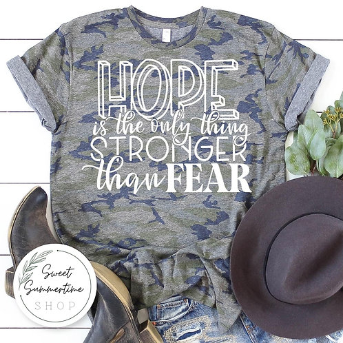 Hope is the only thing stronger than fear shirt
