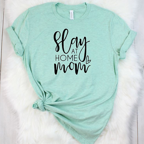 Slay at Home mom Women's T Shirt