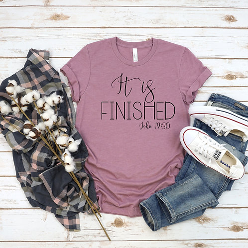 It is Finished - Easter shirt - Christian womens T Shirt