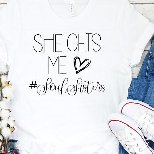 She Gets Me - Soul Sisters - Best Friends - Besties women's T Shirt
