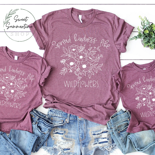 Spread Kindness Like Wildflowers -  Matching Mommy and me set - Mother's Day