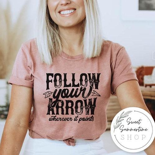 Follow your arrow tee shirt