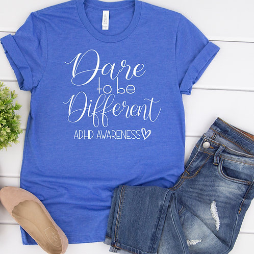 Dare to be different ADHD Awareness Women's T Shirt