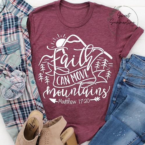 Faith can move mountains Shirt