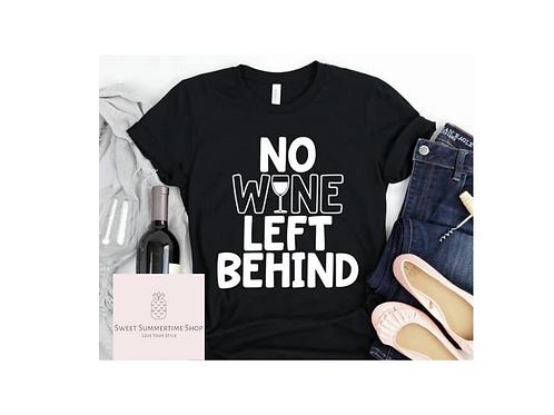 No Wine Let Behind Shirt