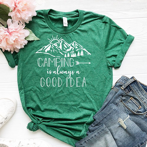 Camping is Always a Good Idea Women's T Shirt