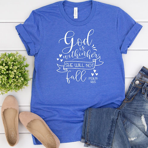 God is Within Her She will not fall - Bible Verse Women's T Shirt