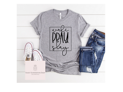 Wake Pray Slay Shirt