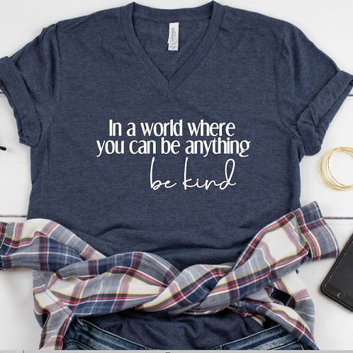 In a world where you can be anything, BE KIND Women's T Shirt