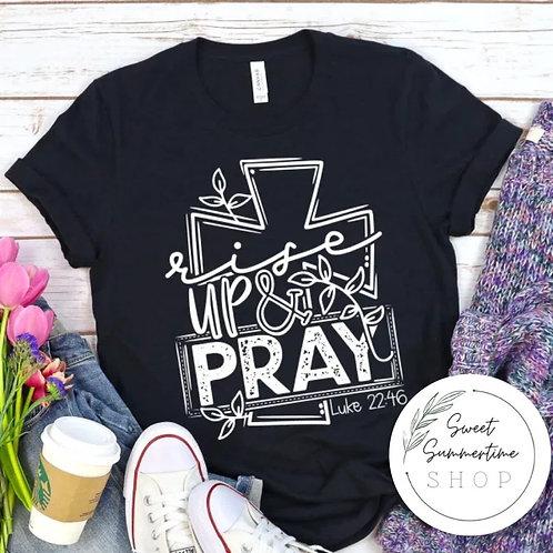 Rise up and pray tee shirt