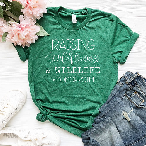 Raising Wildflowers and Wildlife - mom of both -  T Shirt