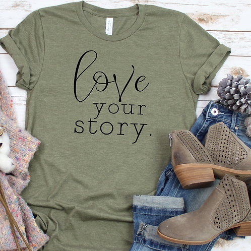 Love Your Story Women's T Shirt