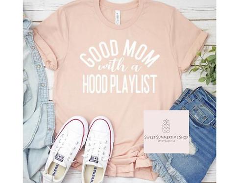 Good Mom with a Hood Playlist Shirt