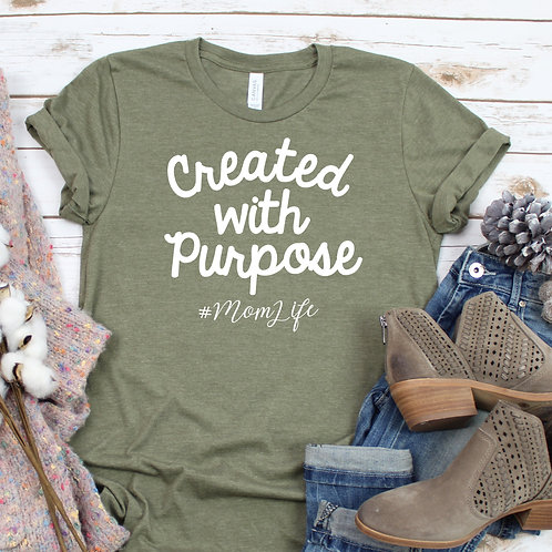 Created with Purpose - mom life - Womens T Shirt
