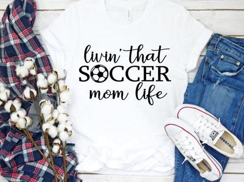 Livin that Soccer Mom Life - Women's T Shirt
