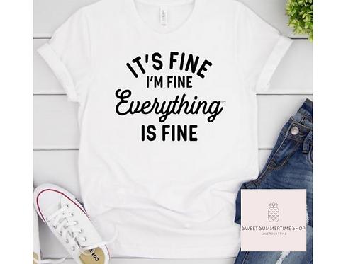 It's Fine I'm Fine Everything is Fine Shirt