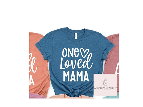 One Loved Mama Shirt